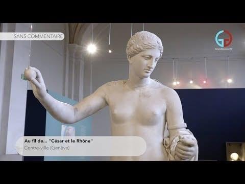 Au fil de… «César et le Rhône»